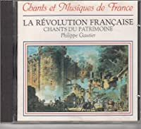 CHANTSand MUSIQUES DE FRANCE - La revolution francaise (1 CD)