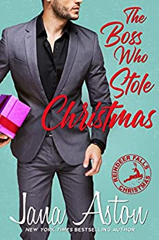 The Boss Who Stole Christmas (Reindeer Falls Book 1) by [Aston, Jana]