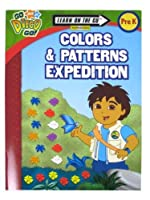 Colors & Patterns Expedition: Prek (Go Diego Go! Learn on the Go Workbooks)