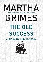 The Old Success (Richard Jury 25)