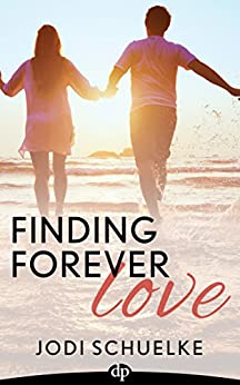 Finding Forever Love: 7 Steps to Your Mr. Right by [Schuelke, Jodi]