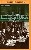 Breve historia de la Literatura española/ Brief History of Spanish Literature