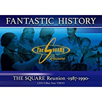 """""""FANTASTIC HISTORY"""" / THE SQUARE Reunion -1987-1990- LIVE @Blue Note TOKYO [DVD]"""