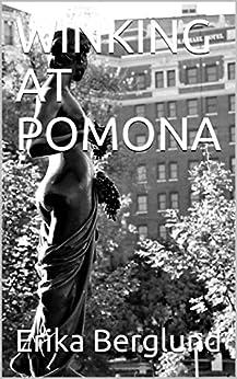 WINKING AT POMONA by [Berglund, Erika]