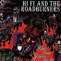 Flat Iron Years by Hi Fi And The Roadburners (1998-05-03)