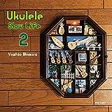 Ukulele Slow Life 2