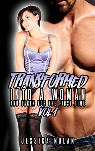 Transformed Into A Woman And Taken For The First Time: Vol. 1 (English Edition)