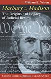 Marbury V. Madison: The Origins and Legacy of Judicial Review (Landmark Law Cases & American Society)