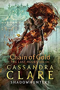 The Last Hours: Chain of Gold by [Clare, Cassandra]