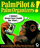 Palmpilot and Palm Organizers!: I Didn't Know You Could Do That (I Didn't Know You Could Do That! 0)