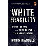 By Robin DiAngelo White Fragility Why It's So Hard for White People to Talk About Racism Paperback - 7 Feb 2019