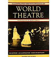 Illustrated Encyclopedia of World Theatre
