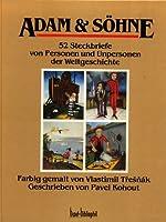 Adam und Soehne. 52 Steckbriefe von Personen und Unpersonen der Weltgeschichte