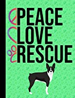Peace Love Rescue: Sketchbook 8.5 x 11 Blank Paper 100 Pages Notebook For Drawing Art Journal Boston Terrier Dog Green Cover
