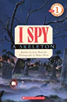 I Spy a Skeleton (Scholastic Reader, Level 1)