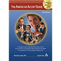 The American Accent Guide: A Comprehsive Course on the Sound Sytem of American English