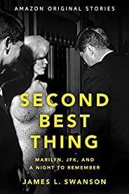 Second Best Thing: Marilyn, JFK, and a Night to Remember