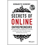 Secrets of Online Entrepreneurs: How Australia's Online Mavericks, Innovators and Disruptors Built Their Businesses ... And H