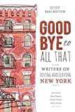 Goodbye to All That: Writers on Loving and Leaving New York 画像