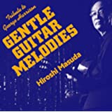 GENTLE GUITAR MELODIES~Tribute to George Harrison~