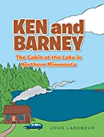Ken and Barney and the Cabin at the Lake in Northern Minnesota