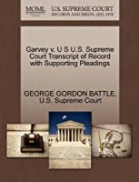 Garvey V. U S U.S. Supreme Court Transcript of Record with Supporting Pleadings