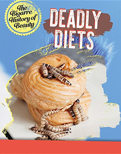 Deadly Diets (Bizarre History ...