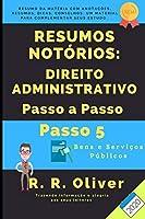 Resumos Notórios: Direito Administrativo Passo a Passo – Passo 5 – 2020