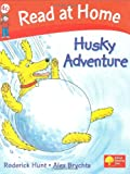 Read at Home: Husky Adventure, Level 4c (Read at Home Level 4c)