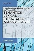 Semantics: Lexical Structures and Adjective (Handbooks to Semantics)