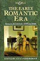 The Early Romantic Era: Between Revolutions, 1789 and 1848 (Man & Music S.)