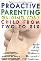 Proactive Parenting: Guiding your Child from Two to Six
