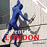 Quirky London: A Guide to over 300 If the City's Strangest Sights