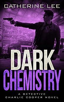 Dark Chemistry (The Dark Series Book 4) by [Lee, Catherine]