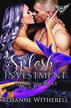 Splash Investment: Paranormal Dating Agency (Heads N' Tails Book 5) by [Witherell, Roxanne]