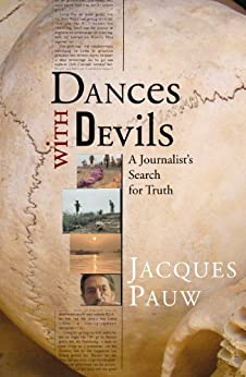 Dances with Devils: A Journalist's Search for Truth by [Pauw, Jacques]
