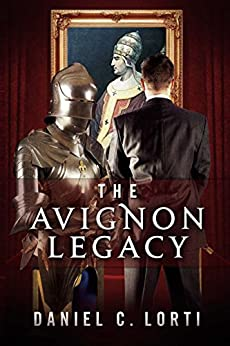 [Lorti, Daniel C.]のThe Avignon Legacy (English Edition)