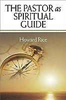 The Pastor As Spiritual Guide