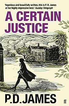 A Certain Justice (Inspector Adam Dalgliesh Book 10) by [James, P. D.]