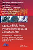 Agents and Multi-Agent Systems: Technologies and Applications 2018: Proceedings of the 12th International Conference on Agents and Multi-Agent Systems: Technologies and Applications (KES-AMSTA-18) (Smart Innovation, Systems and Technologies)