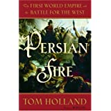 Persian Fire: The First World Empire and the Battle for the West