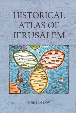 Download Historical Atlas of Jerusalem 082641379X