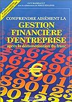 Comprendre aisement la gestion financiere d'entreprise