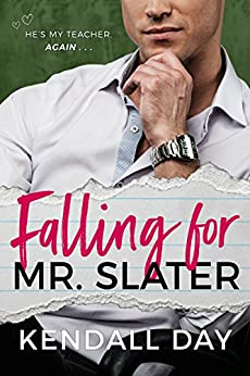Falling for Mr. Slater: An Enemies-to-Lovers Romantic Comedy by [Day, Kendall]
