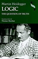 Logic: The Question of Truth (Studies in Continental Thought)