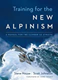 Training for the New Alpinism: A Manual for the Climber as Athlete (English Edition)
