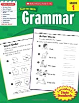 Scholastic Success With Grammar, Grade 1 (Scholastic Success with Workbooks: Grammar)