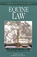Understanding Equine Law: Your Guide to Horse Health Care and Management