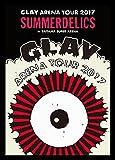 "GLAY ARENA TOUR 2017""SUMMERDELICS""in SAITA...[DVD]"