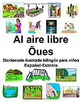 Español-Estonio Al aire libre/Õues Diccionario ilustrado bilinguee para niños